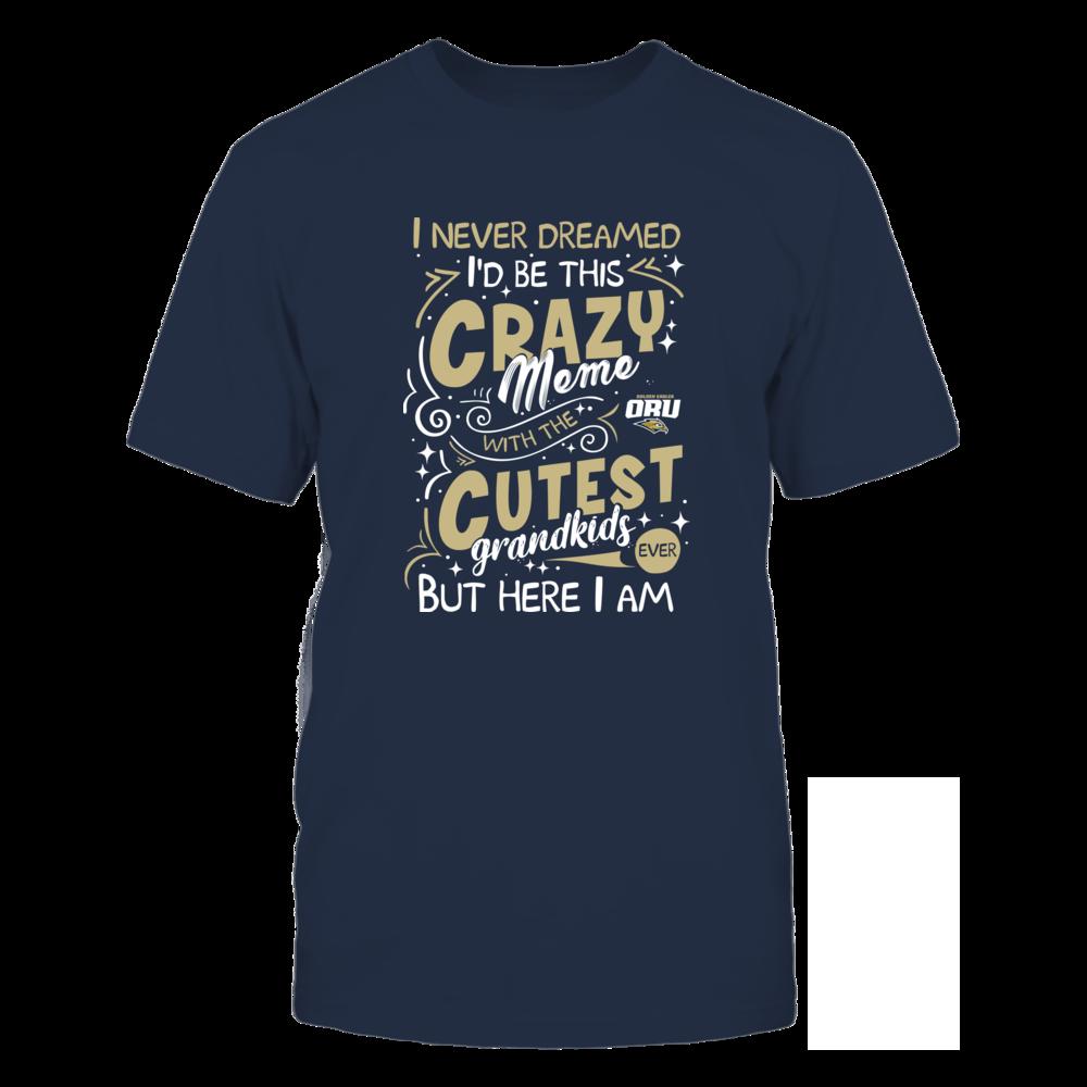 Oral Roberts Golden Eagles - Never Dreamed - Crazy Meme Front picture