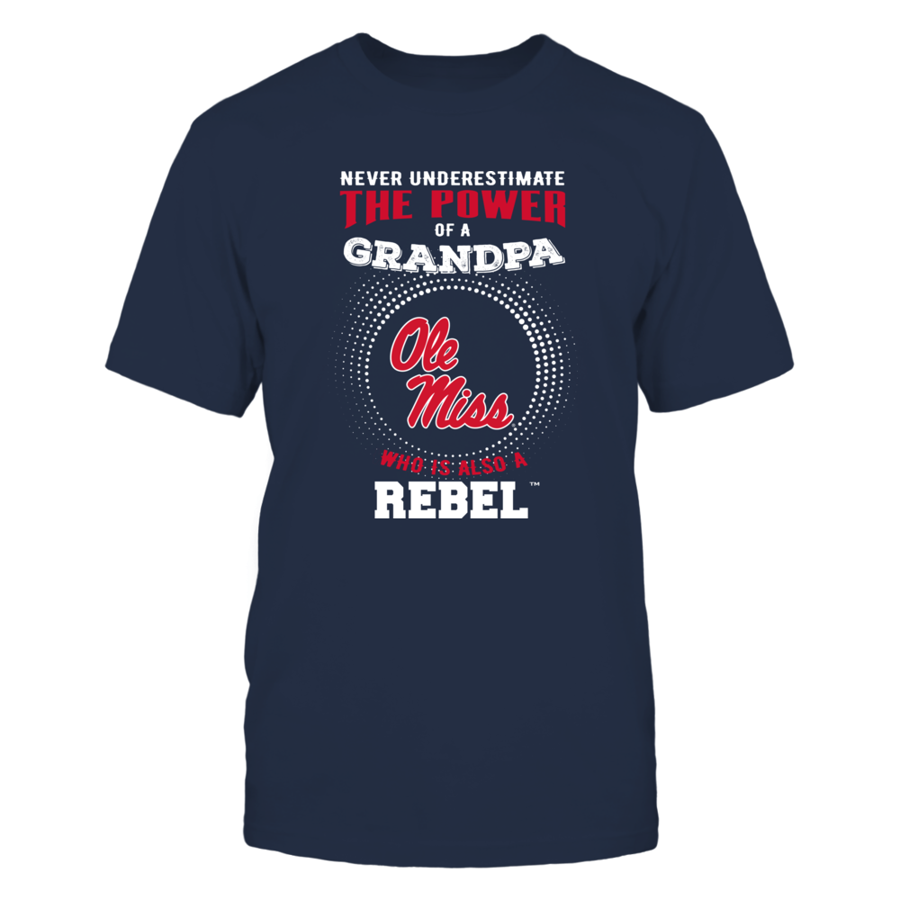 Ole Miss Rebels - Never Underestimate - Power of Grandpa Front picture