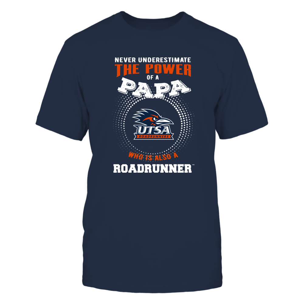 UTSA Roadrunners - Never Underestimate the Power of Papa Front picture
