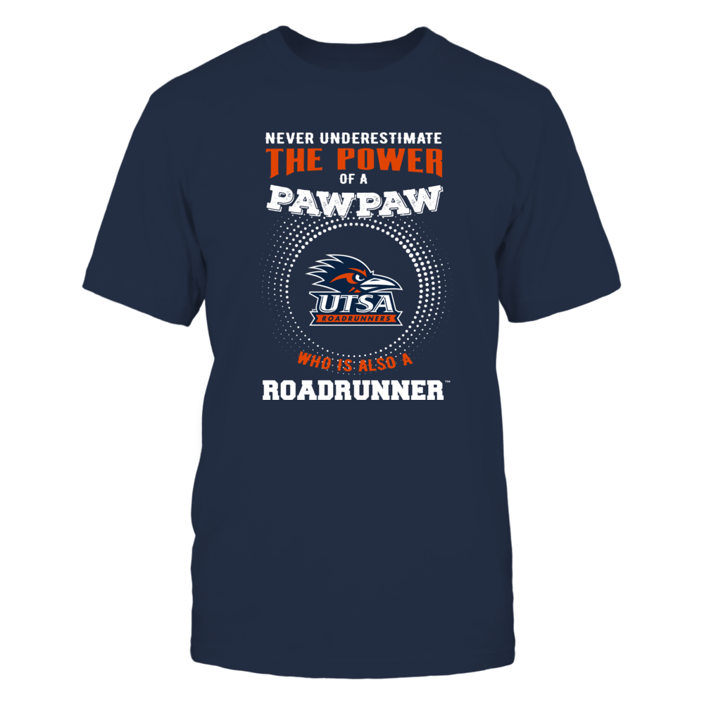 UTSA Roadrunners - Never Underestimate the Power of Pawpaw Front picture