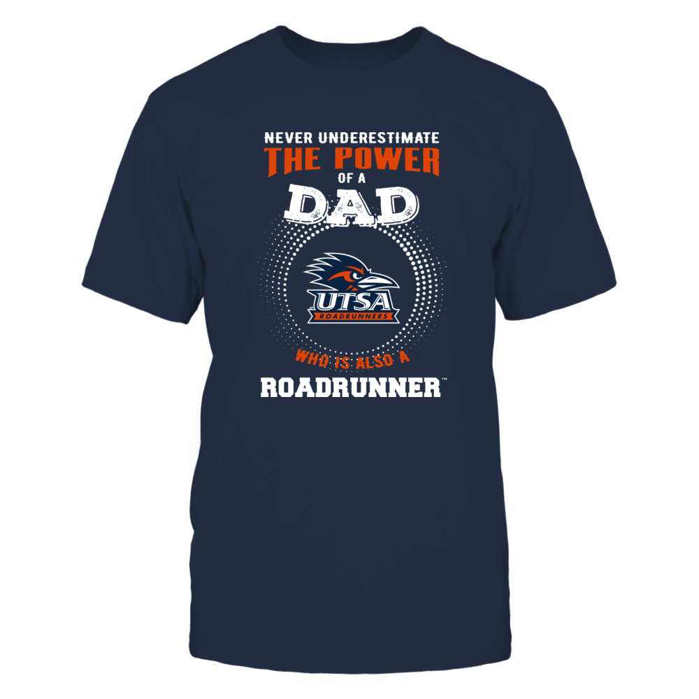 UTSA Roadrunners - Never Underestimate the Power of Dad Front picture