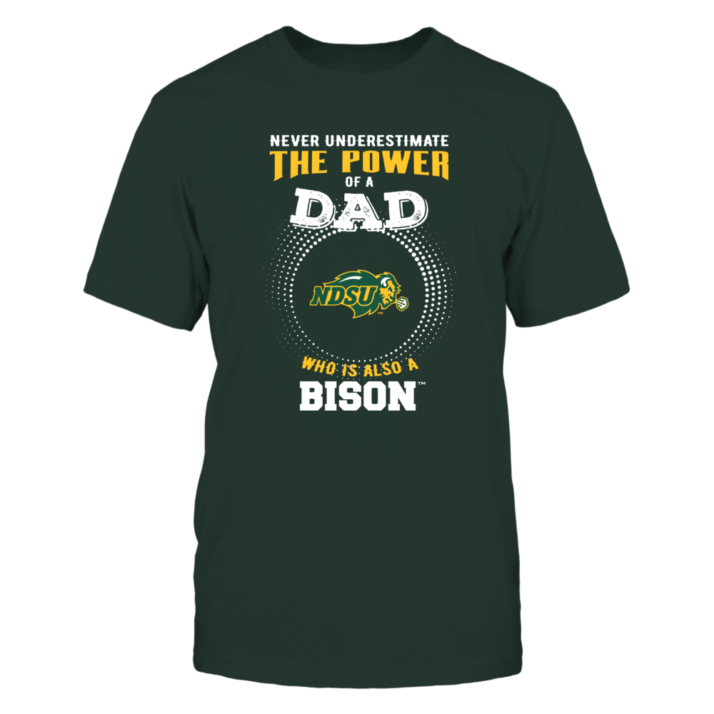 North Dakota State Bison - Never Underestimate the Power of Dad Front picture