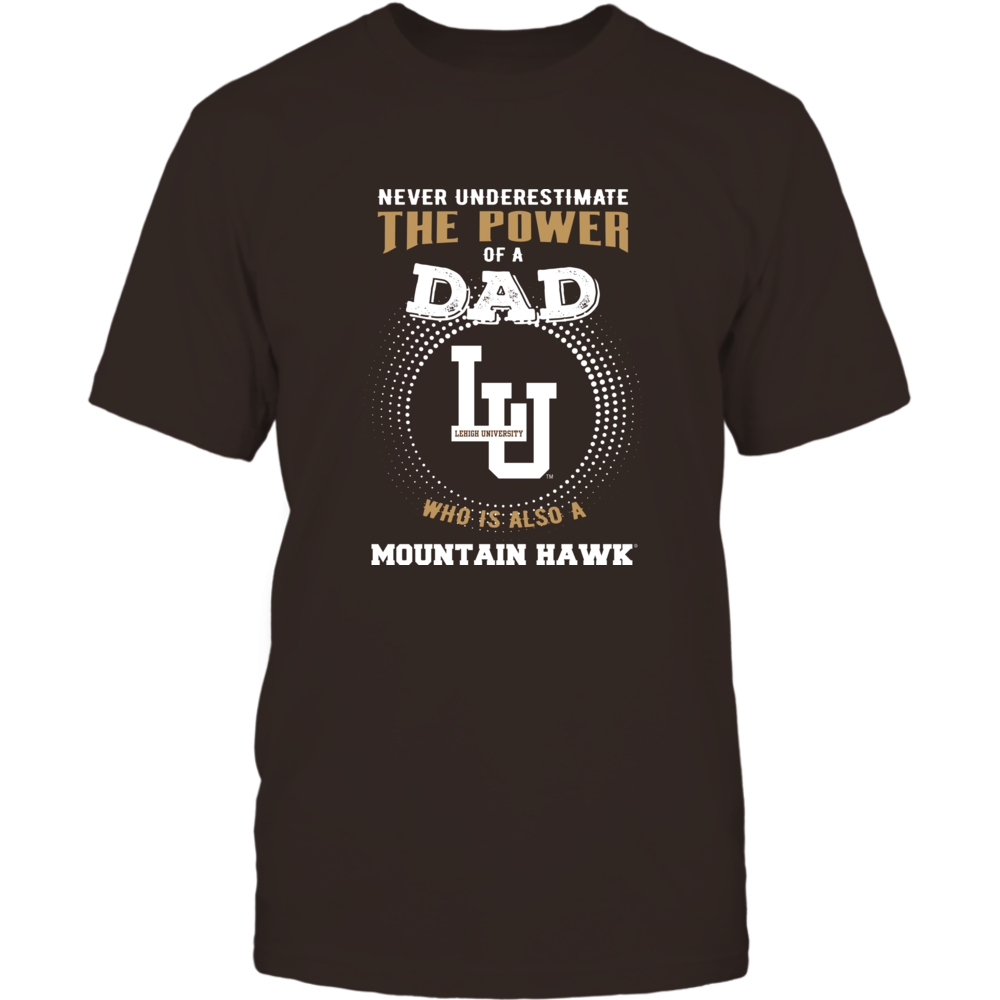 Lehigh Mountain Hawks - Never Underestimate the Power of Dad Front picture