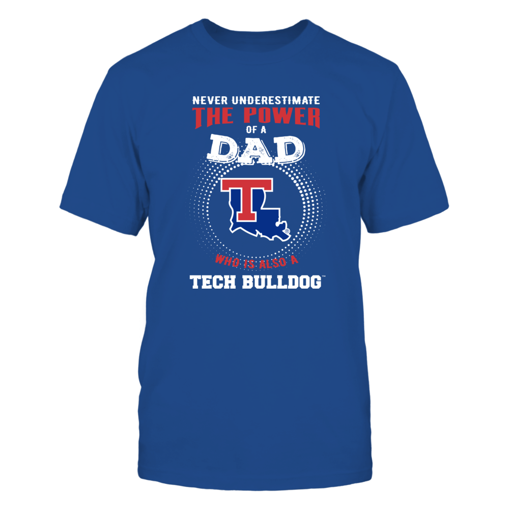 Louisiana Tech Bulldogs - Never Underestimate the Power of Dad Front picture