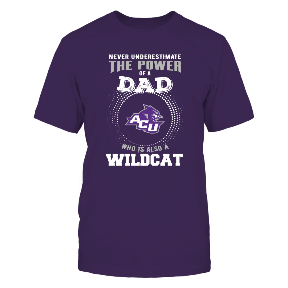 Abilene Christian Wildcats - Never Underestimate the Power of Dad Front picture