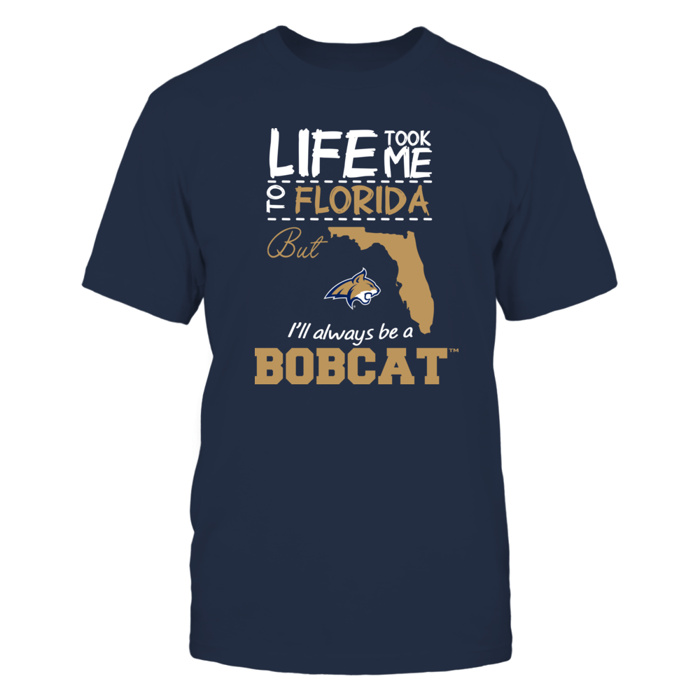 Montana State Bobcats - Life Took Me To Florida - Team Front picture