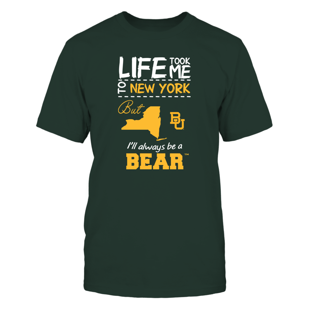 Baylor Bears - Life Took Me To New York - Team Front picture