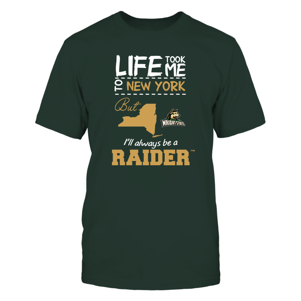 Wright State Raiders - Life Took Me To New York - Team Front picture