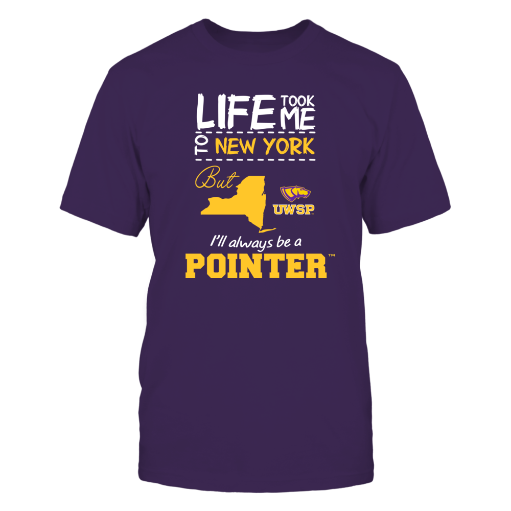 Wisconsin-Stevens Point Pointers - Life Took Me To New York - Team Front picture
