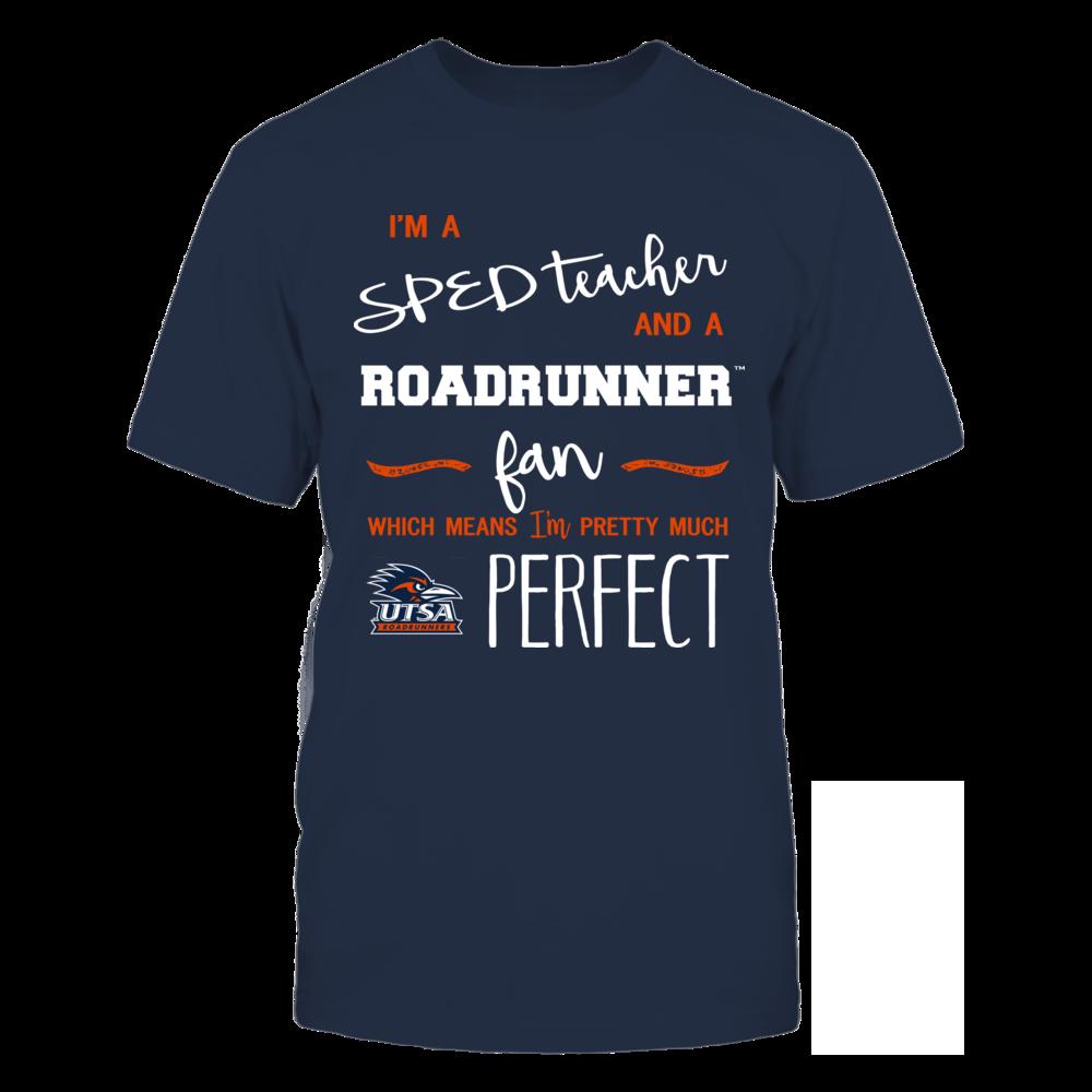 UTSA Roadrunners - Perfect SPED Teacher - Team Front picture