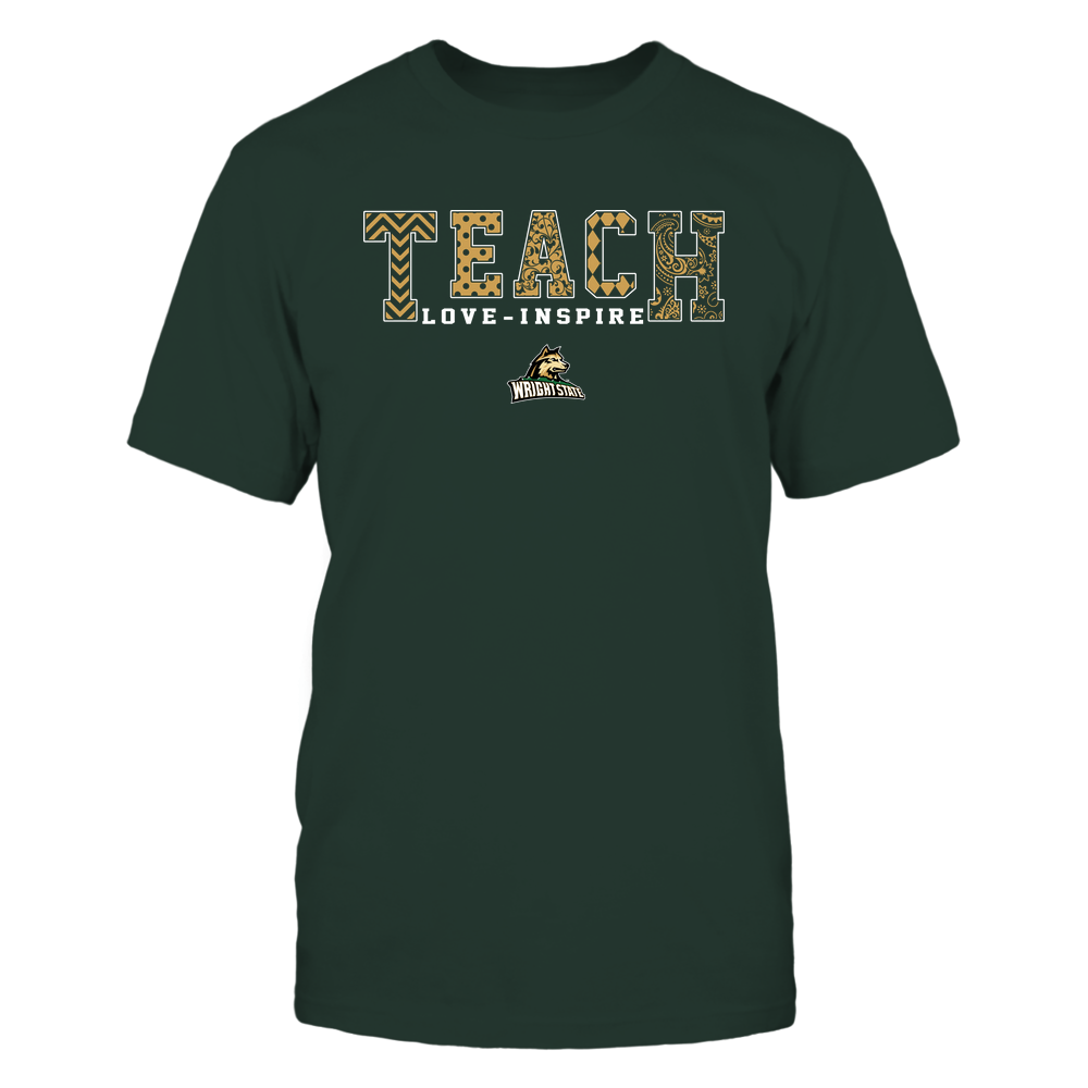 Wright State Raiders - 19082210336 - Teach Love Inspire - Slogan Pattern - IF17-IC17-DS27 Front picture