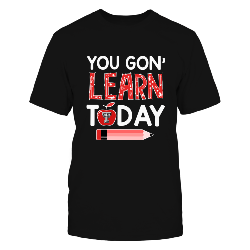 Texas Tech Red Raiders - Teacher - You Gon' Learn Today - IF13-IC13-DS37 Front picture