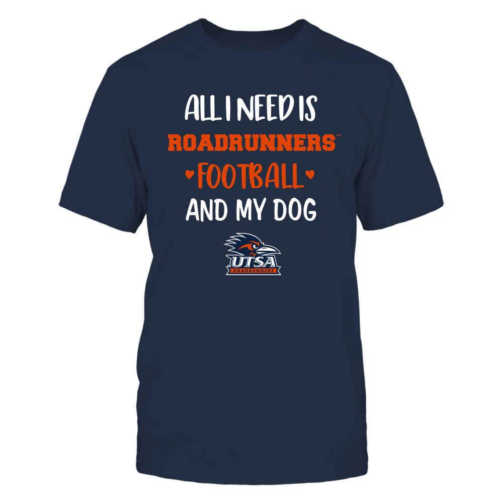 UTSA Roadrunners - All I Need - Football and Dog Front picture