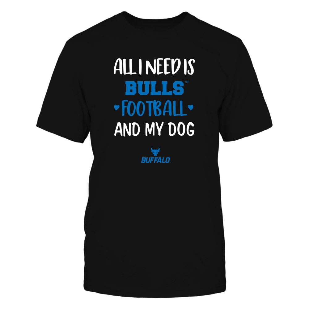 Buffalo Bulls - All I Need - Football and Dog Front picture