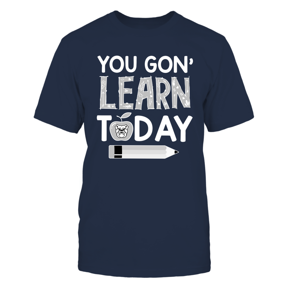Butler Bulldogs - Teacher - You Gon' Learn Today - Team Front picture
