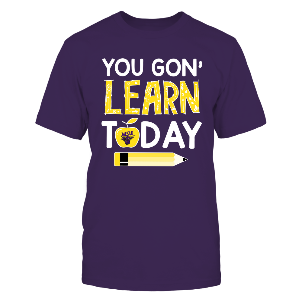 Minnesota State Mavericks - Teacher - You Gon' Learn Today - Team Front picture