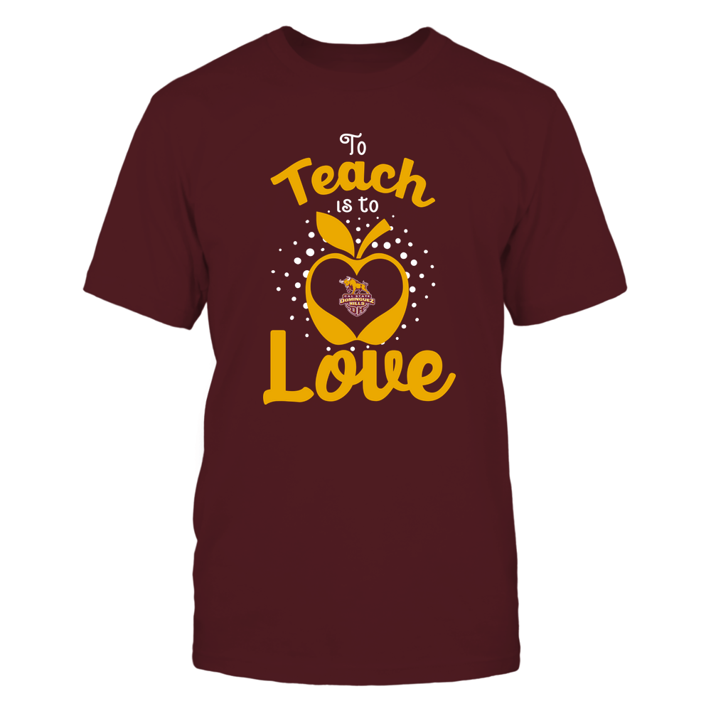 Cal State Dominguez Hills Toros - To Teach Is To Love - Team Front picture