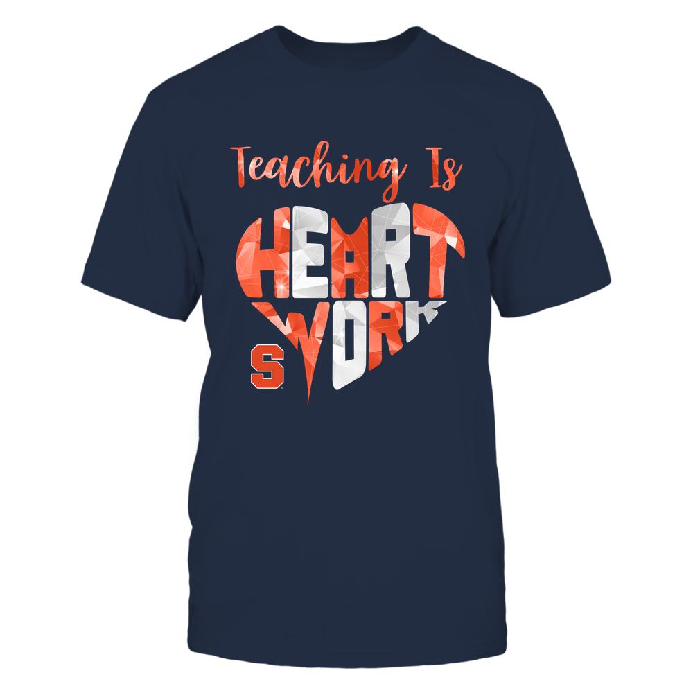 Syracuse Orange - Teaching-Is-Heart-Work-Galaxy-Pattern-IF78-IC78-DS27 Front picture
