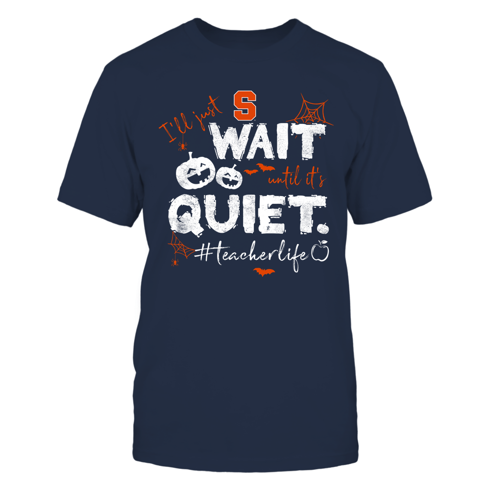 Syracuse Orange - Halloween - Teacher - I'll Just Wait Until It's Quiet - Team Front picture