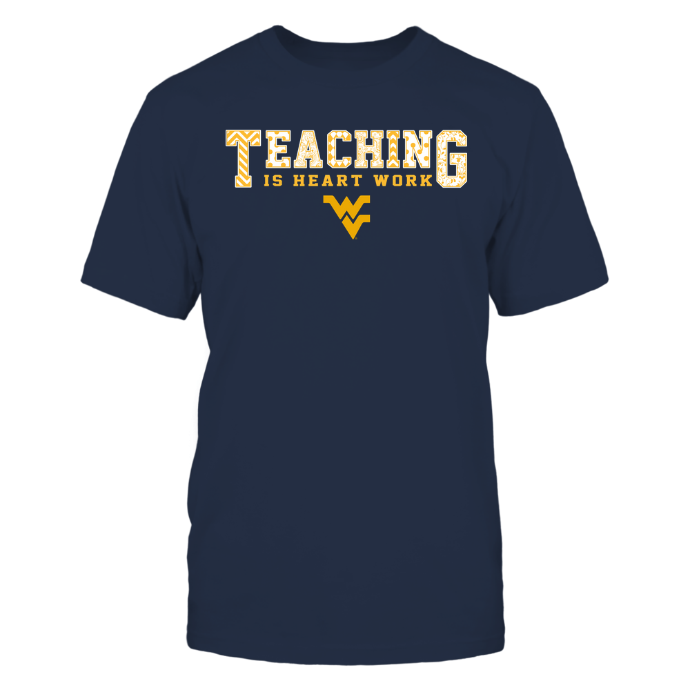 West Virginia Mountaineers - Teacher - Teaching Is Heart Work - Team Front picture