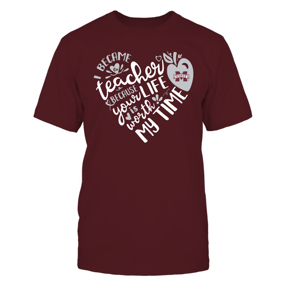 Mississippi State Bulldogs - Teacher - I Became Teacher Because Your Life Is Worth My Time - Heart  - IF-IC32-DS84 Front picture