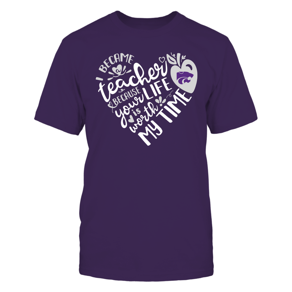 Kansas State Wildcats - Teacher - I Became Teacher Because Your Life Is Worth My Time - Heart  - IF-IC32-DS84 Front picture