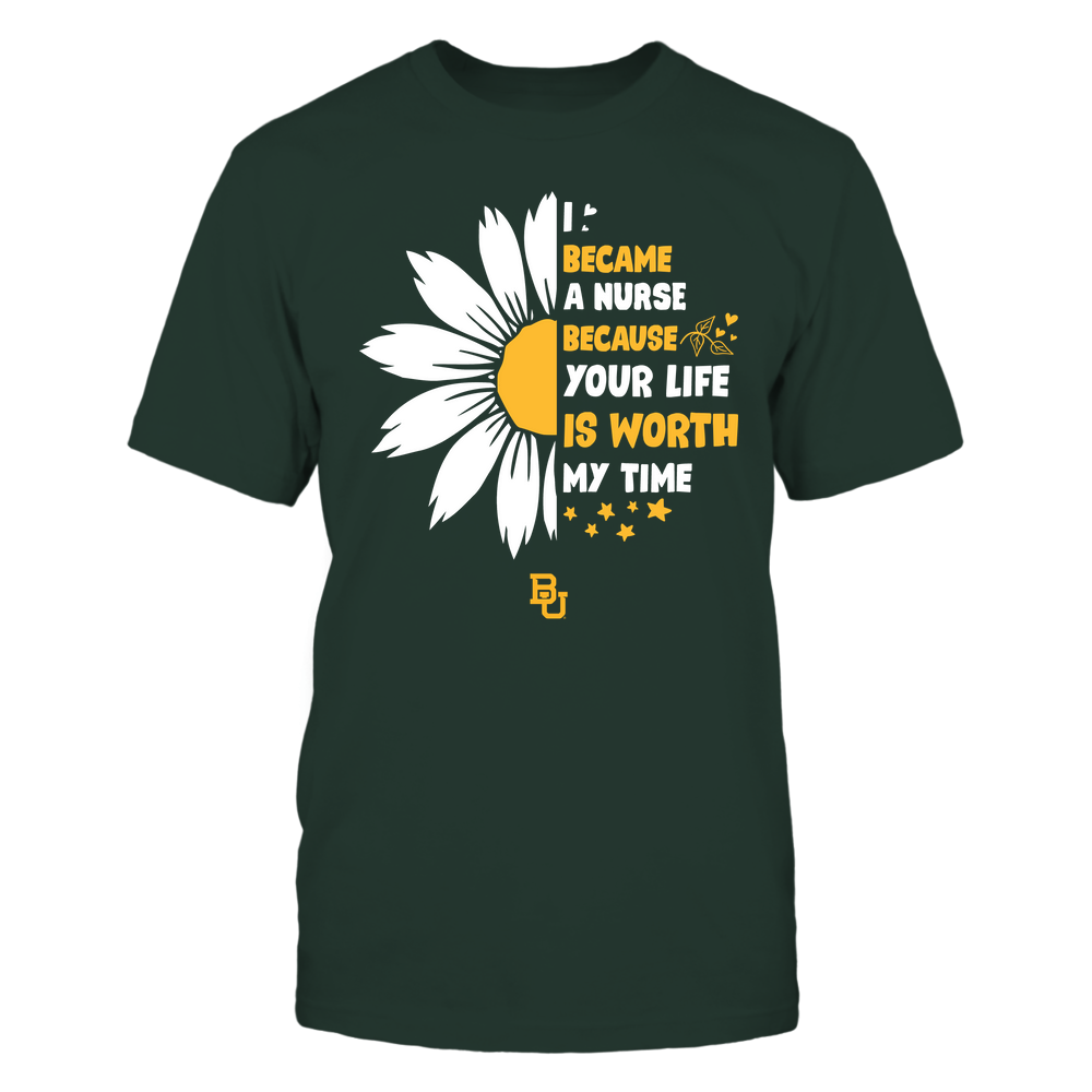 Baylor Bears - Nurse -I Became A Nurse Because Your Life Is Worth My Time - Half Daisy Front picture