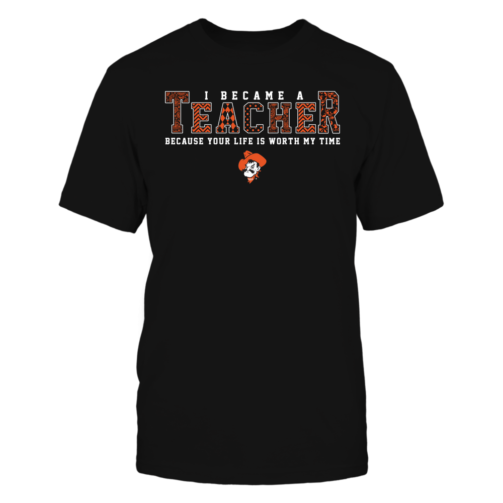 Oklahoma State Cowboys - I Became A Teacher Because Your Life Is Worth My Time - Pattern Letters - Team  - IF-IC32-DS83 Front picture