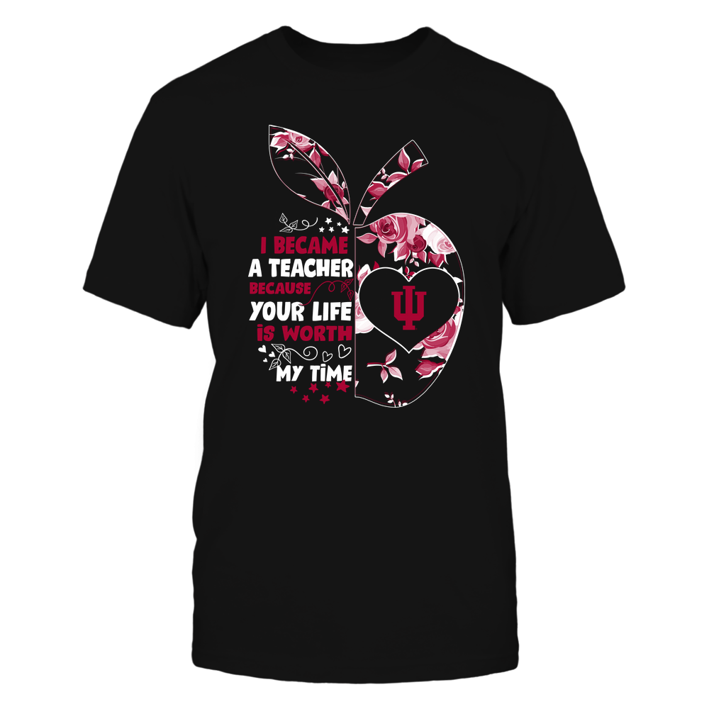 Indiana Hoosiers - Teacher - I Became A Teacher Because Your Life Is Worth My Time - Rose Pattern Apple Front picture