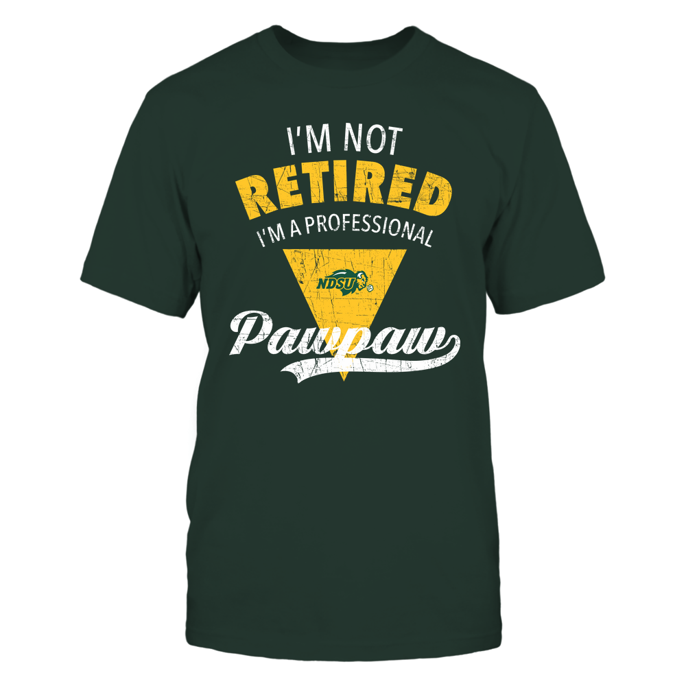 North Dakota State Bison - I'm Not Retired I'm A Professional Pawpaw - Team Front picture