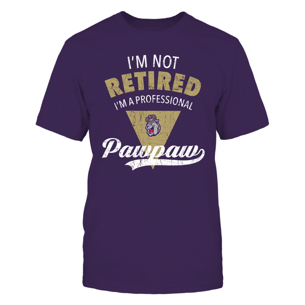 James Madison Dukes - I'm Not Retired I'm A Professional Pawpaw - Team Front picture