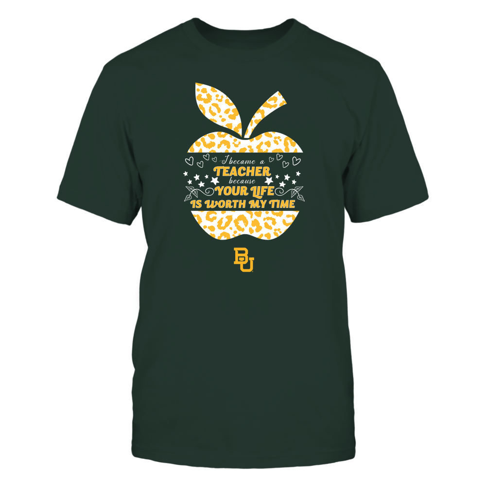 Baylor Bears - I Became A Teacher Because Your Life is Worth My Time - Leopard Apple - Cut Throug Front picture