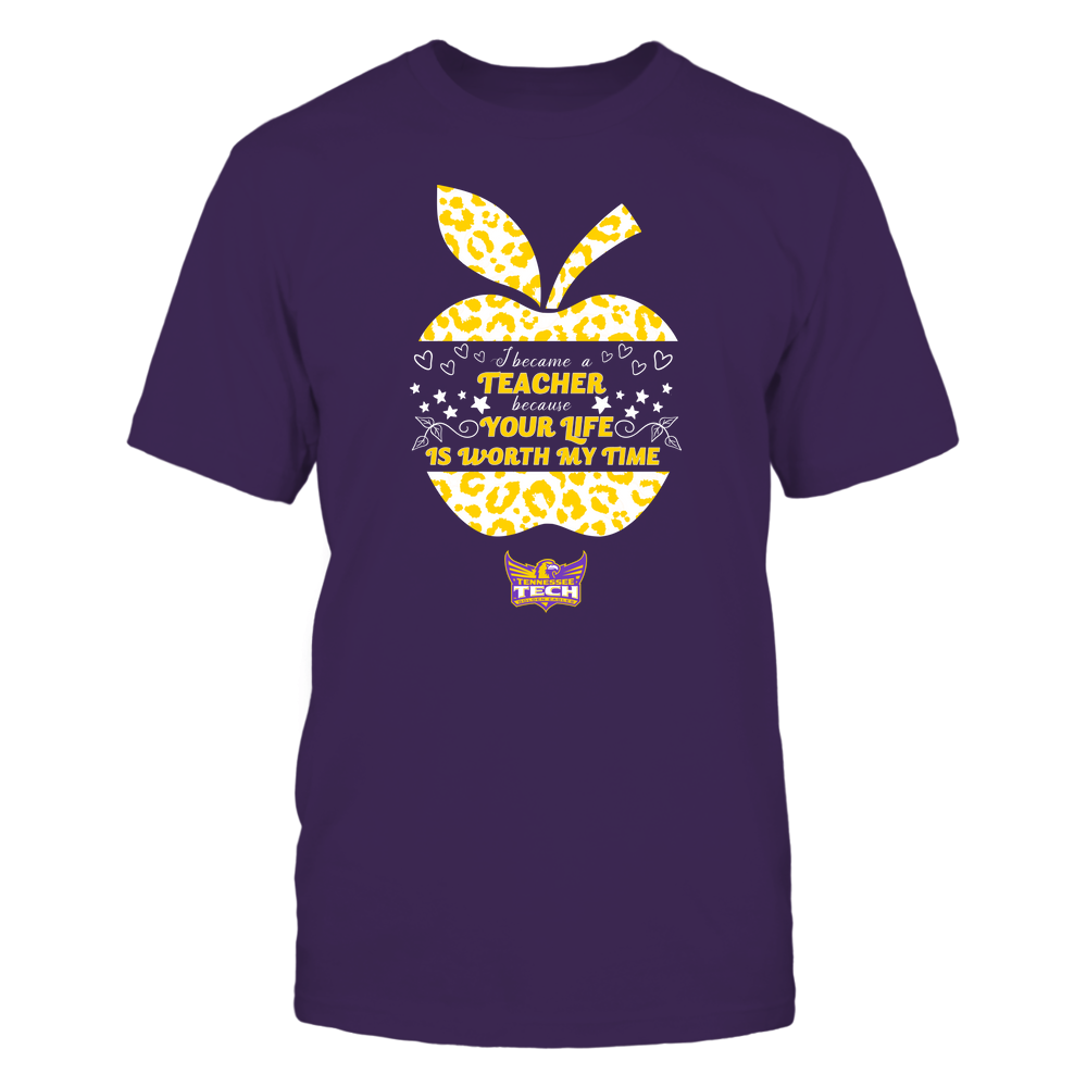 Tennessee Tech Golden Eagles - I Became A Teacher Because Your Life is Worth My Time - Leopard Apple - Cut Throug Front picture