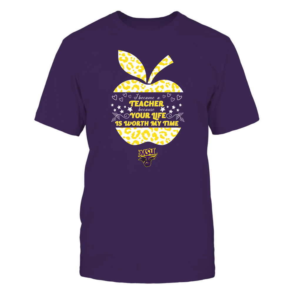 Minnesota State Mavericks - I Became A Teacher Because Your Life is Worth My Time - Leopard Apple - Cut Throug Front picture