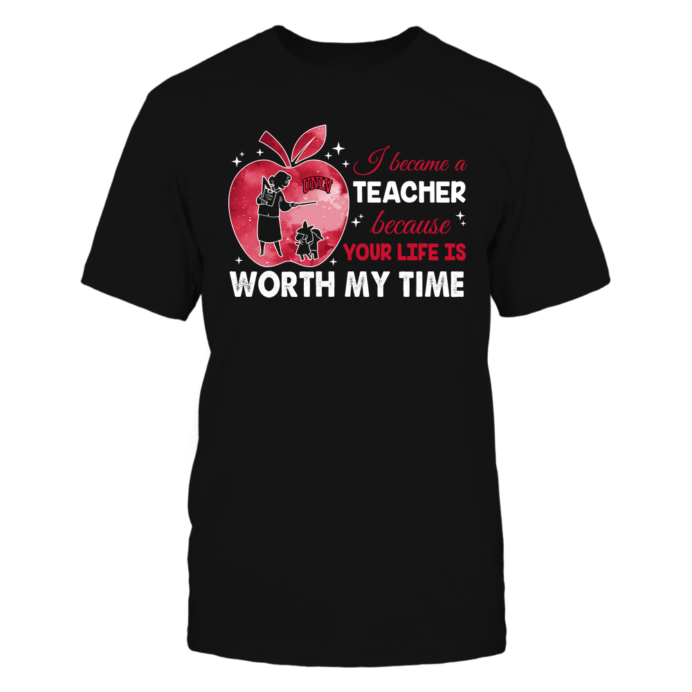 UNLV Rebels - Teacher - I Became A Teacher Because Your Life Is Worth My Time - Apple Gradient Front picture