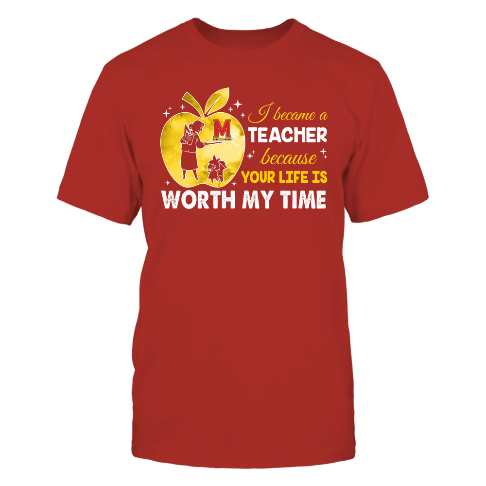 Maryland Terrapins - Teacher - I Became A Teacher Because Your Life Is Worth My Time - Apple Gradient Front picture