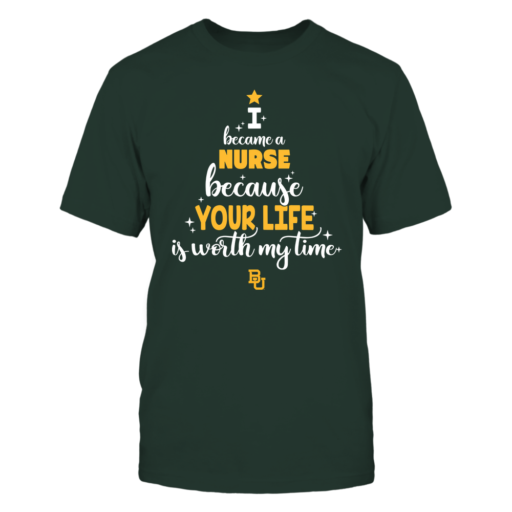 Baylor Bears - Christmas - I Became A Nurse Because Your Life Is Worth My Time - Christmas Tree Front picture