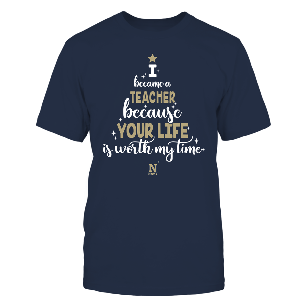 Navy Midshipmen - Christmas - I Became A Teacher Because Your Life Is Worth My Time - Christmas Tree Front picture
