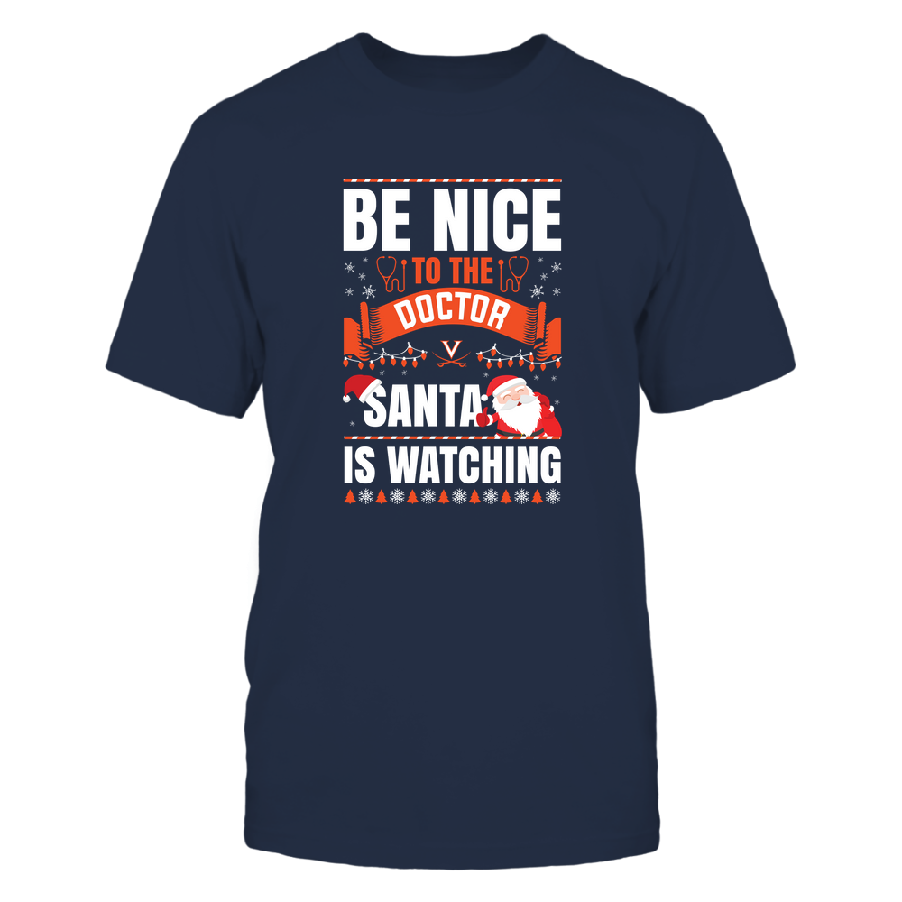 Virginia Cavaliers - Christmas - Be Nice To The Doctor - Santa Is Watching - Team Front picture