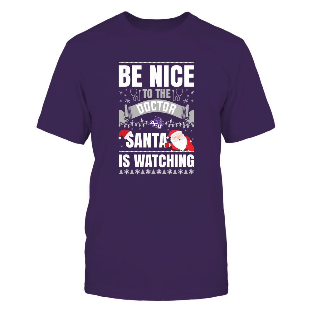 Abilene Christian Wildcats - Christmas - Be Nice To The Doctor - Santa Is Watching - Team Front picture