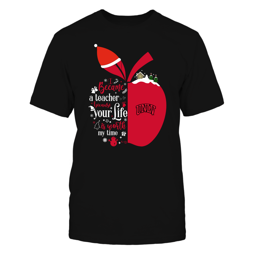 UNLV Rebels - Christmas - I Became A Teacher Because Your Life Is Worth My Time - Half Apple -Team Front picture