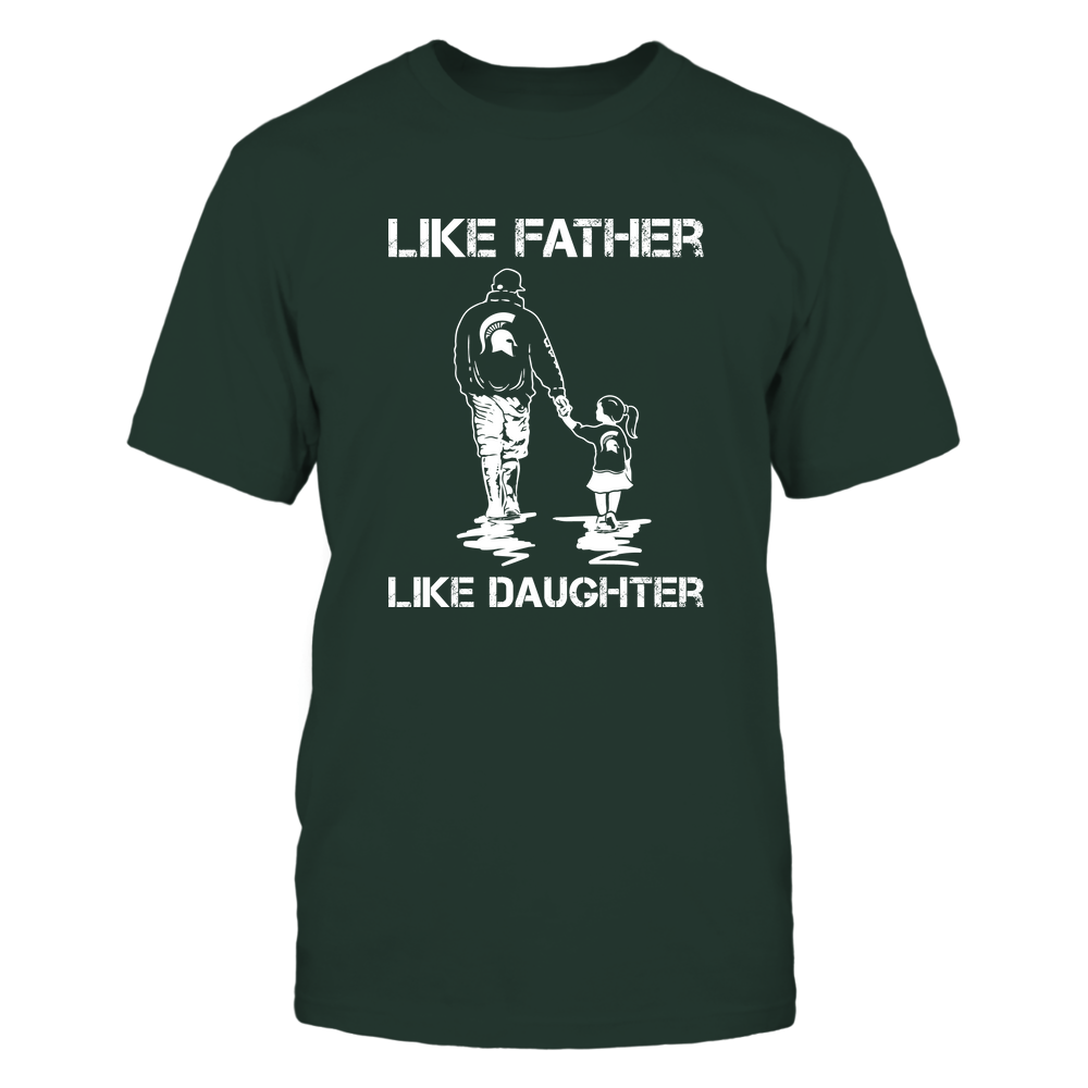 Michigan State Spartans - LIKE FATHER LIKE DAUGHTER Front picture