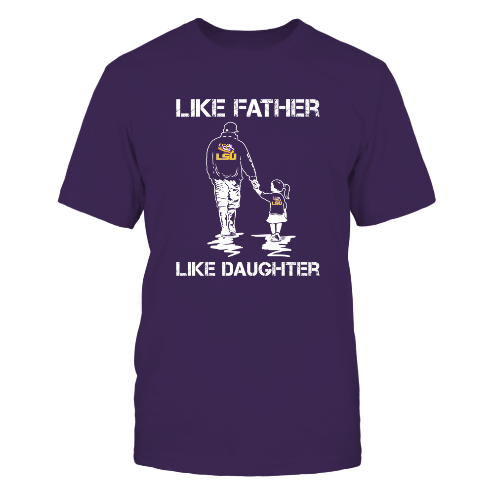 LSU Tigers - LIKE FATHER LIKE DAUGHTER Front picture