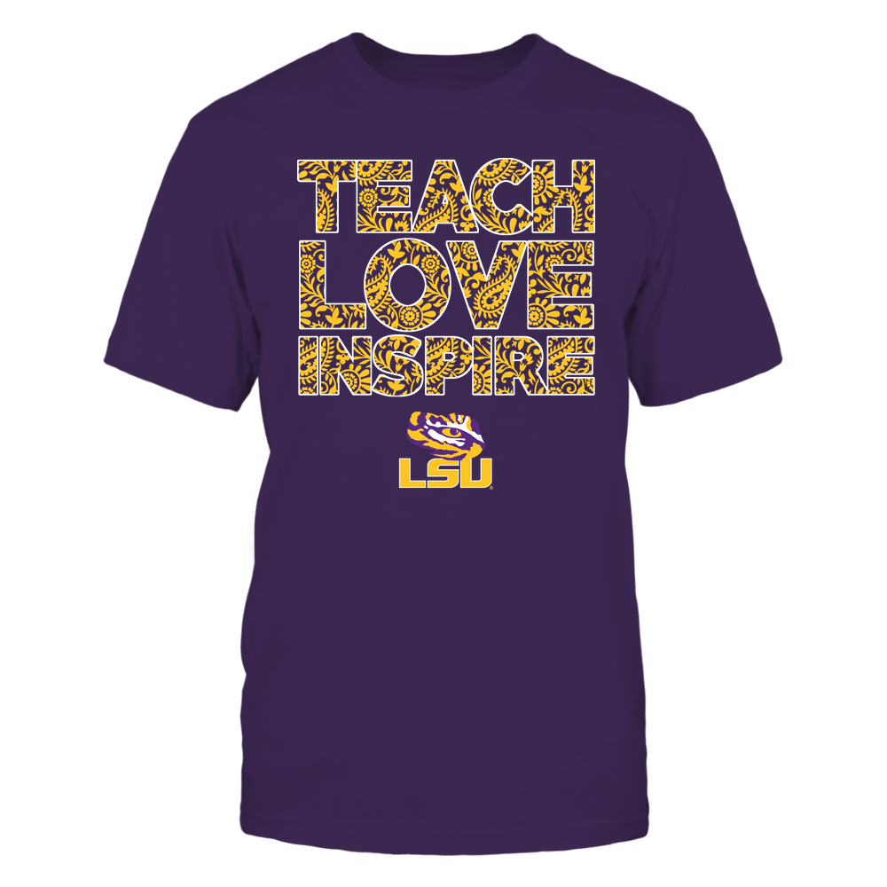 LSU Tigers - Teach Love Inspire Front picture