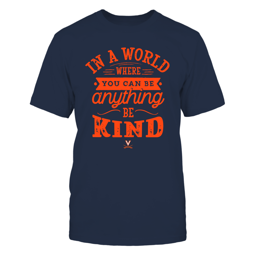 Virginia Cavaliers - You Can Be Anything - Be Kind Front picture