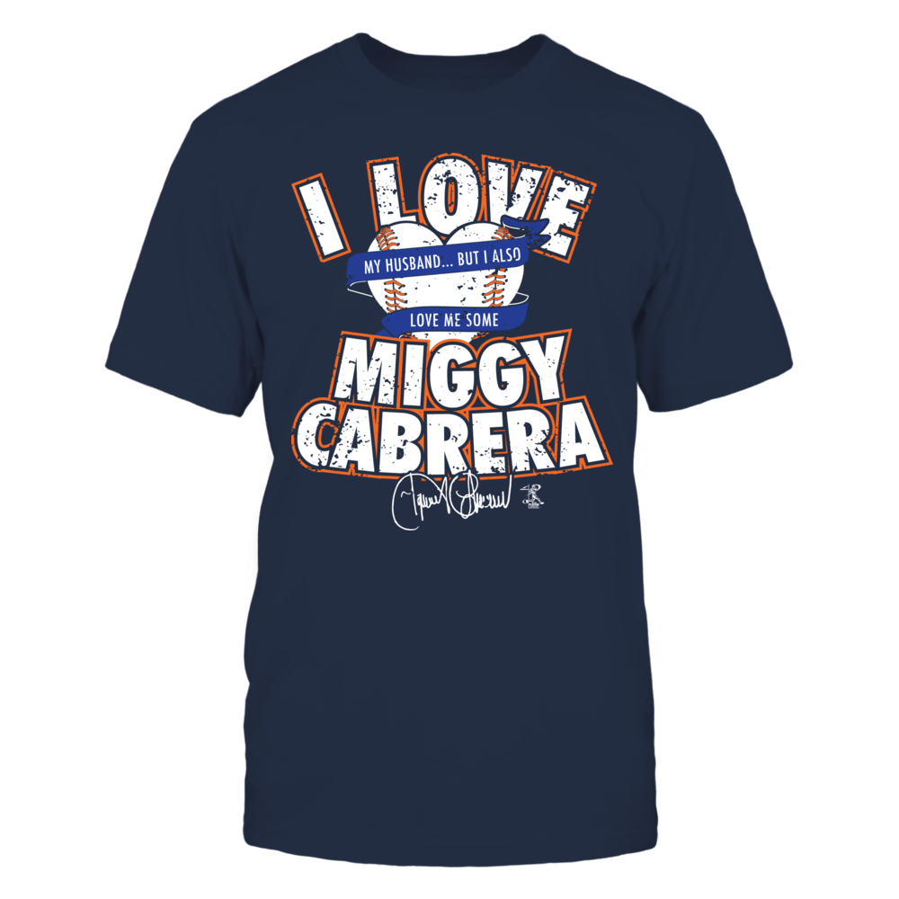 Miguel Cabrera - I Love My Husband, But I Love Front picture