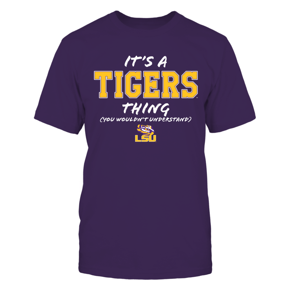 It's a Tigers Thing - You Wouldn't Understand - Louisiana State University Front picture
