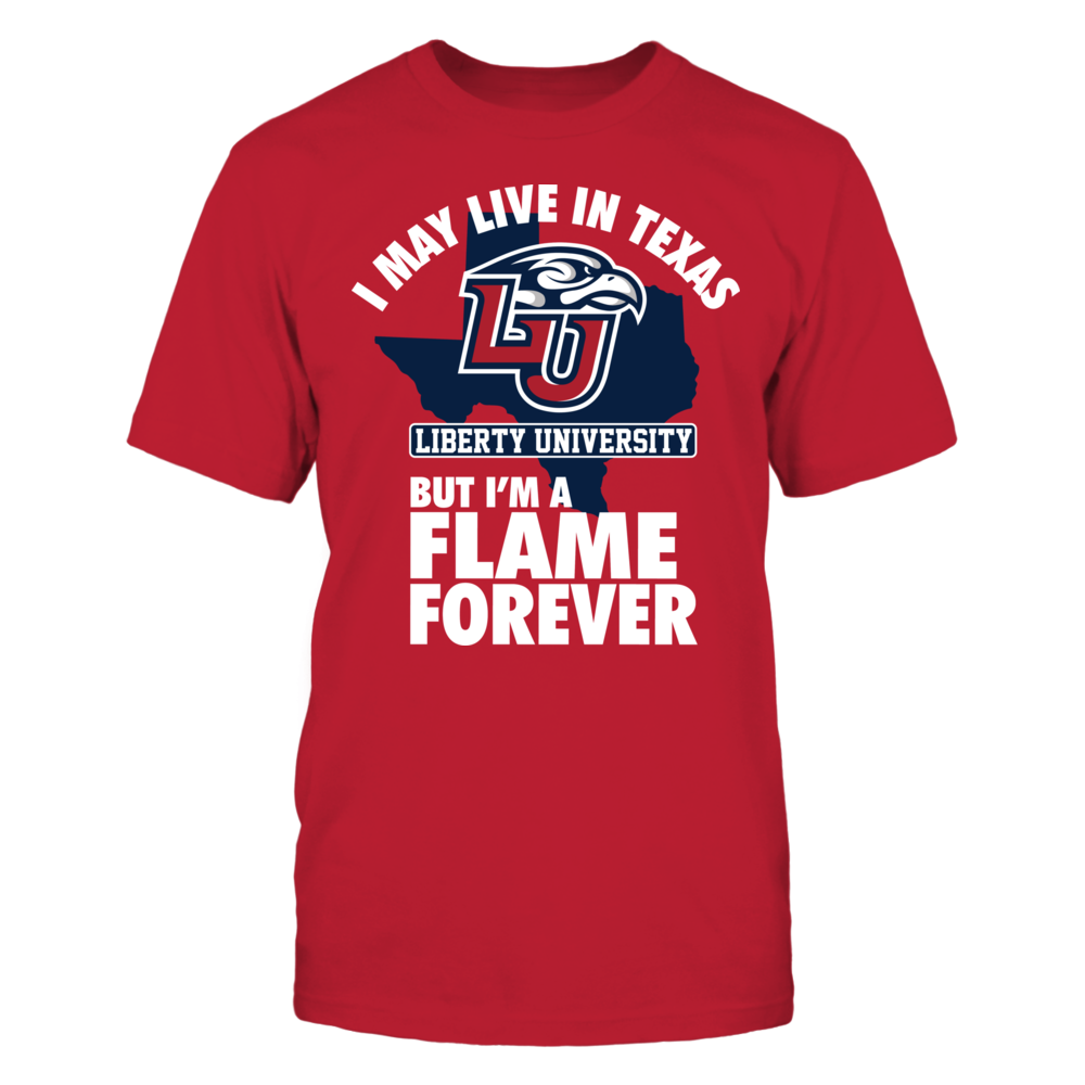 I May Live In Texas - Liberty Flames Front picture